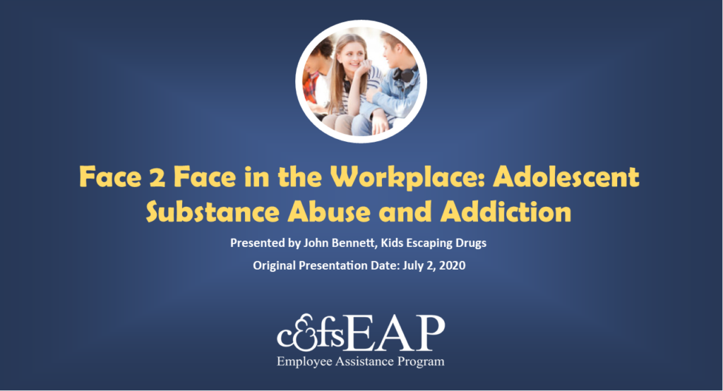 Face 2 Face in the Workplace: Adolescent Substance Abuse and Addiction