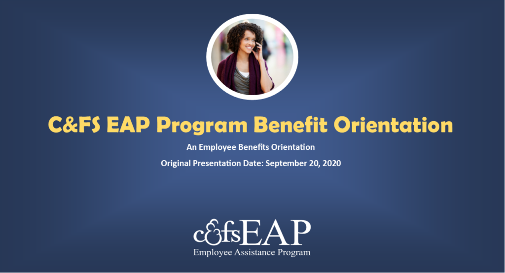 C&FS EAP Benefits Orientation