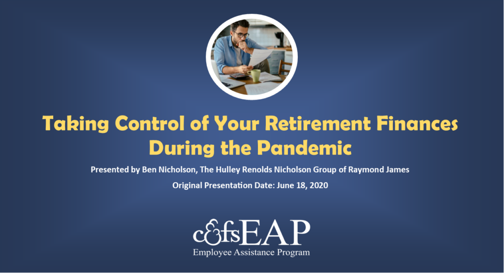 Taking Control of Your Retirement Finances During the Pandemic