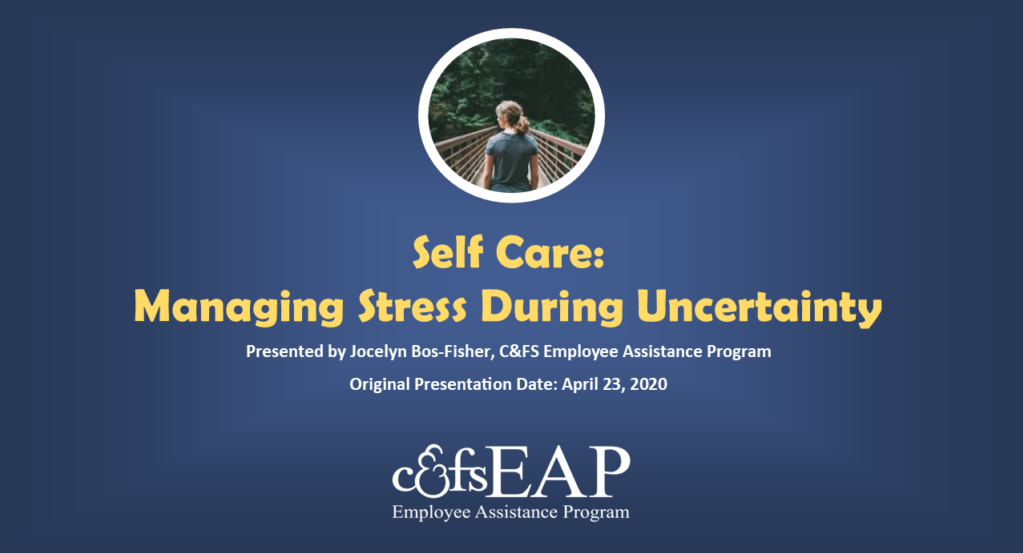 Self Care: Managing Stress During Uncertainty