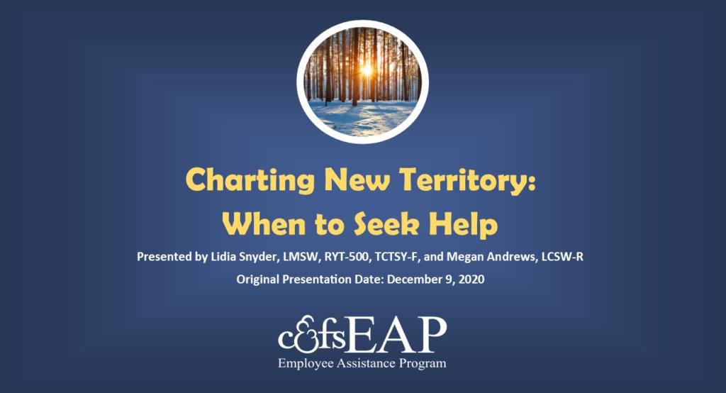 Charting New Territory: When to Seek Help
