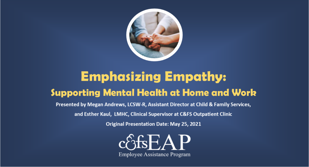 Emphasizing Empathy: Supporting Mental Health at Home and Work